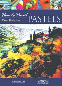 How To Paint: Pastels by Carol Hodgson