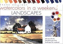 Watercolours in a Weekend: Landscapes by Frank Halliday