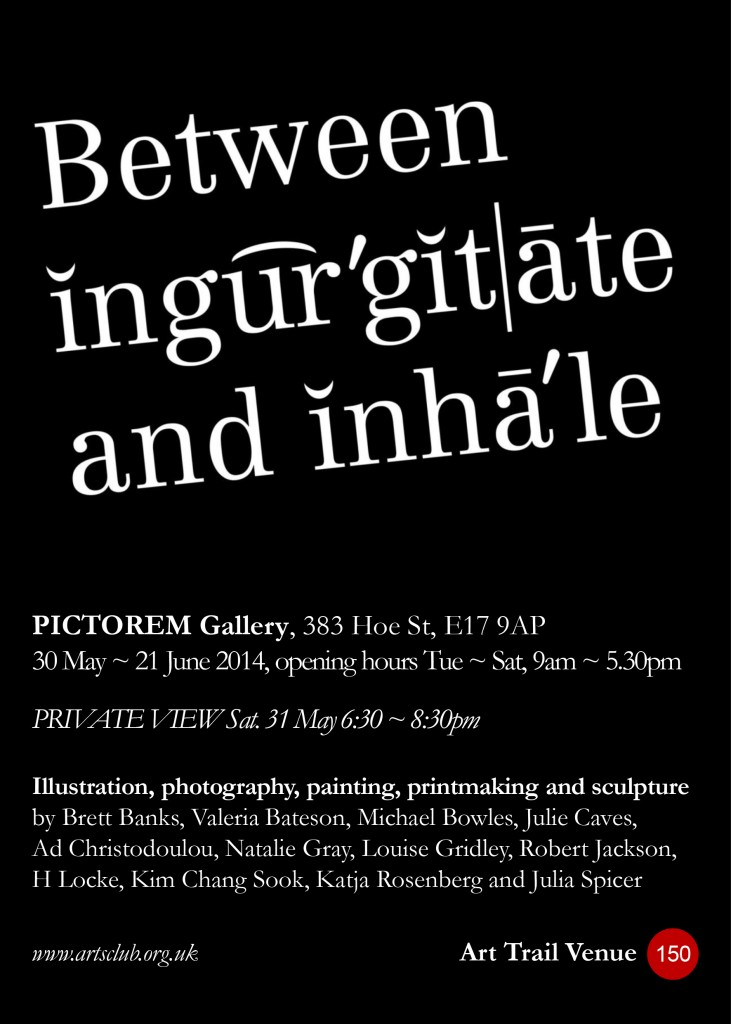 Between Ingurgitate and Inhale 12 artists from Waltham Forest Arts Club
