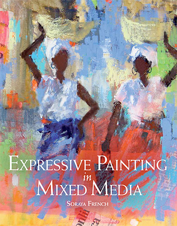 Expressive Painting in Mixed Media book by Soraya French
