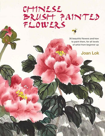 Chinese Brush Painting Flowers: 36 Beautiful Flowers and How to Paint Them