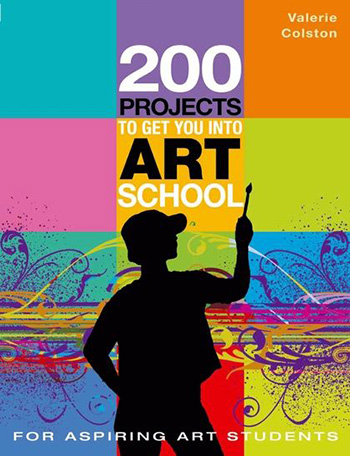 200 Projects To Get You into Art School : Book by Valerie Colston