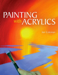 Painting With Acrylics book by Ian Coleman