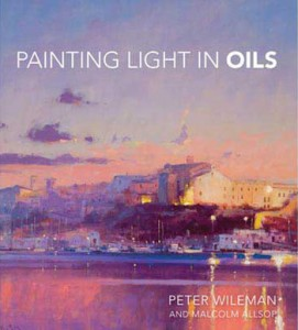 Painting Light in Oils : Book by Peter Wileman and Malcolm Allsop