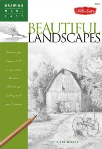 "Drawing Made Easy: Beautiful Landscapes: Discover Your ""Inner Artist"" as You Explore the Basic Theories and Techniques of Pencil Drawing"