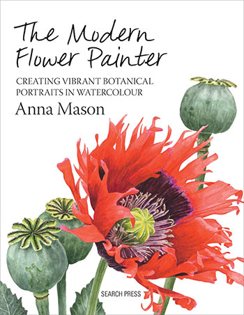 The Modern Flower Painter: Creating Vibrant Botanical Portraits in Watercolour book by Anna Mason