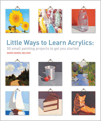 Little Ways to Learn Acrylics book by Mark Nelson