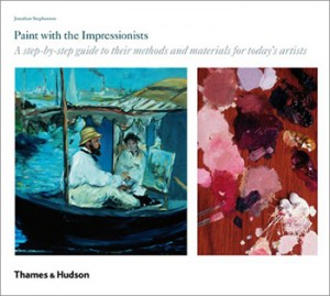 Paint with the Impressionists: A step-by-step guide to their methods and materials for todays artists : Book by Jonathan Stephenson :New Edition