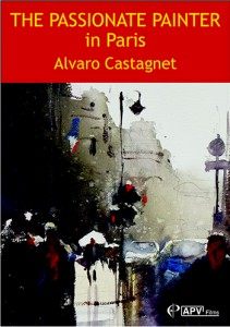 DVD : The Passionate Painter In Paris : Alvaro Castagnet