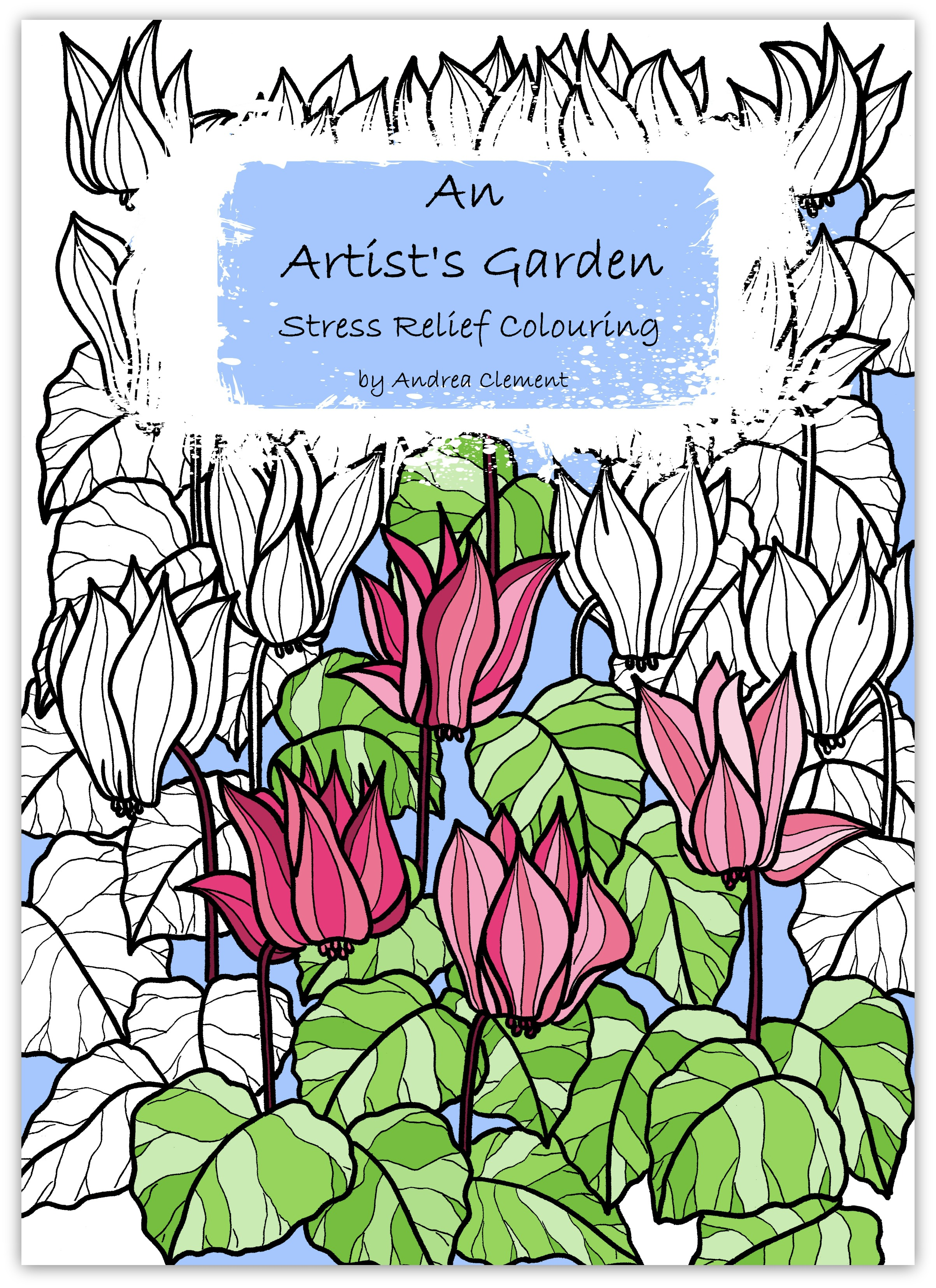 'An Artist's Garden' Stress Relief Colouring Book Cover Andrea Clement Available to buy on Amazon - https://www.amazon.com/Artists-Garden-Stress-Relief-Colouring/dp/1545384541